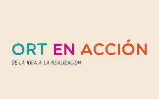 ORT en Acción - De la idea a la realización